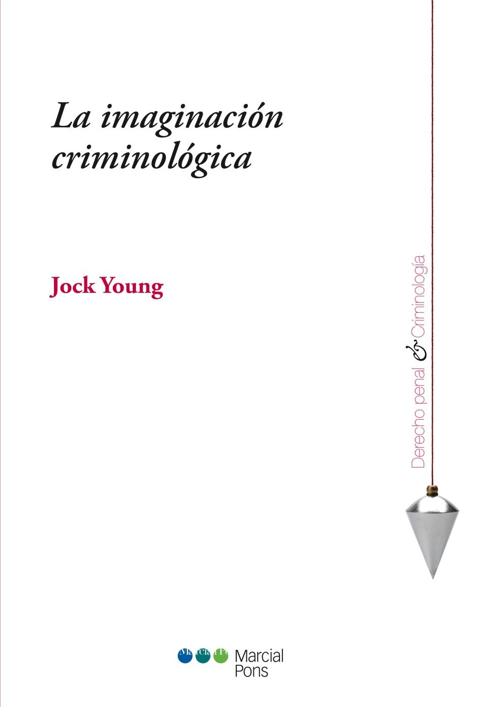 LA IMAGINACIÓN CRIMINOLÓGICA.