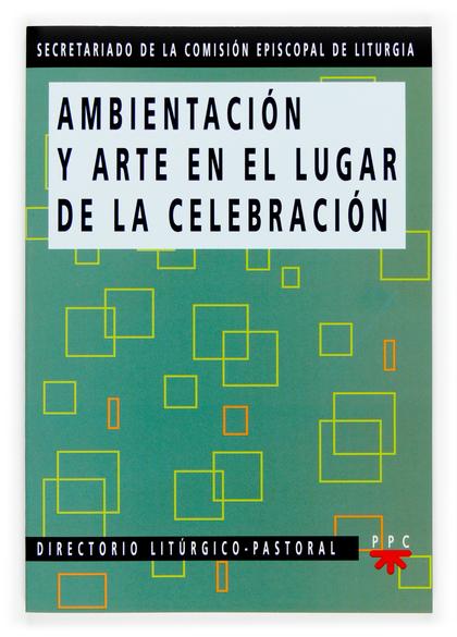 AMBIENTE Y ARTE EN EL LUGAR DE LA CELEBRACIÓN