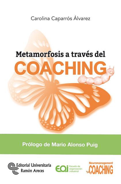 METAMORFOSIS A TRAVÉS DEL COACHING.