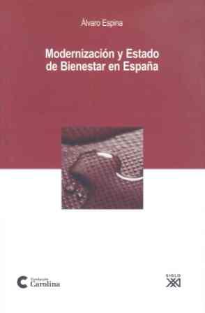 MODERNIZACIÓN Y ESTADO DE BIENESTAR EN ESPAÑA