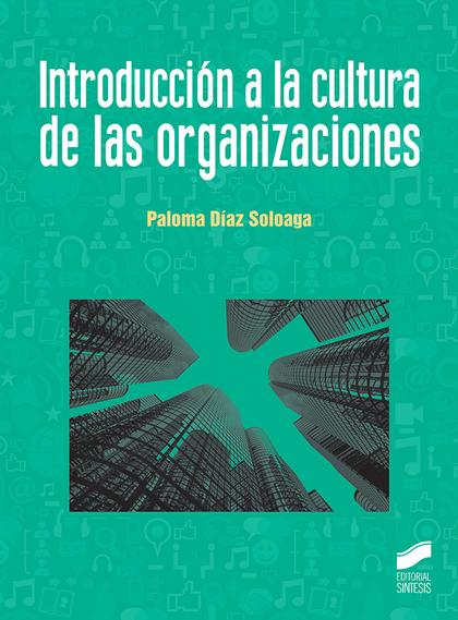 INTRODUCCIÓN A LA CULTURA DE LAS ORGANIZACIONES.