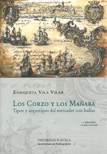 LOS CORZO Y LOS MAÑARA : TIPOS Y ARQUETIPOS DEL MERCADER CON INDIAS