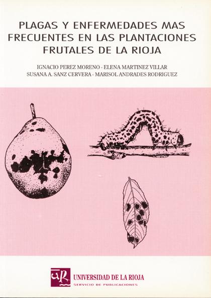 PLAGAS Y ENFERMEDADES MÁS FRECUENTES EN LAS PLANTACIONES FRUTALES DE LA RIOJA
