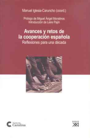 AVANCES Y RETOS DE LA COOPERACIÓN ESPAÑOLA: REFLEXIONES PARA UNA DÉCADA