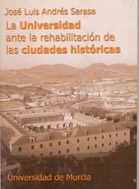 LA UNIVERSIDAD ANTE LA REHABILITACIÓN DE LAS CIUDADES HISTÓRICAS