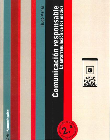 COMUNICACIÓN RESPONSABLE: LA AUTORREGULACIÓN DE LOS MEDIOS