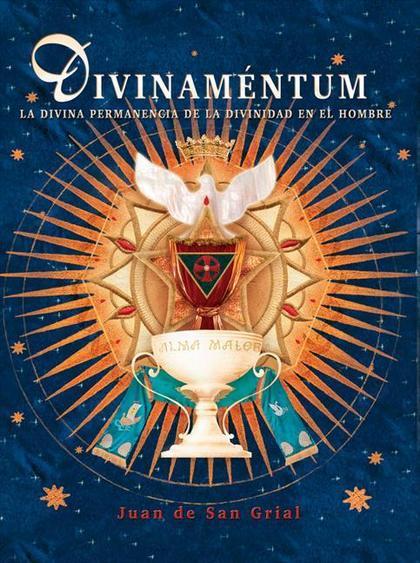 DIVINAMENTUM : LA DIVINA PERMANENCIA DE LA DIVINIDAD EN EL HOMBRE