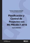PLANIFICACIÓN Y CONTROL DE PROYECTOS CON MS PROJECT 2016. CASO PRÁCTICO
