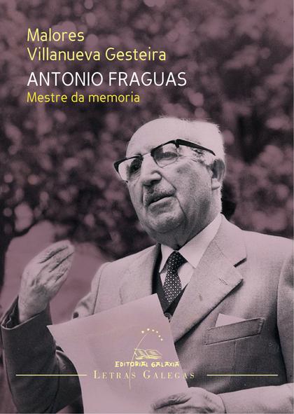 ANTONIO FRAGUAS. MESTRE DA MEMORIA.
