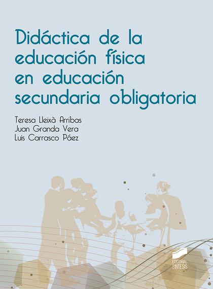 DIDÁCTICA DE LA EDUCACIÓN FÍSICA EN LA EDUCACIÓN SECUNDARIA OBLIGATORIA.