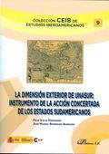 LA DIMENSIÓN EXTERIOR DE UNASUR : INSTRUMENTO DE LA ACCIÓN CONCERTADA DE LOS ESTADOS SUDAMERICA