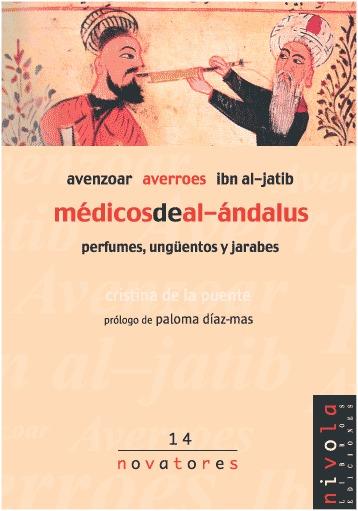 MÉDICOS DE AL-ÁNDALUS : AVENZOAR, AVERROES, IBN AL-JATIB