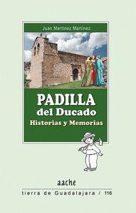 PADILLA DEL DUCADO. HISTORIAS Y MEMORIAS