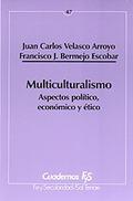 MULTICULTURALISMO : ASPECTOS POLÍTICO, ECONÓMICO Y ÉTICO