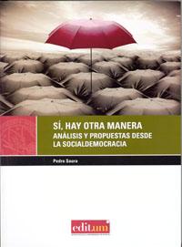 SÍ, HAY OTRA MANERA : ANÁLISIS Y PROPUESTAS DESDE LA SOCIALDEMOCRACIA