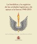 LA HERÁLDICA Y LA ORGÁNICA DE LAS UNIDADES LOGÍSTICAS Y DE APOYO A LA FUERZA (19
