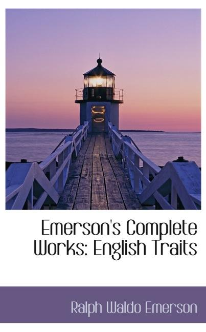 Emerson`s Complete Works: English Traits