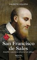 SAN FRANCISCO DE SALES : AMABLE Y PACIENTE DIRECTOR DE ALMAS