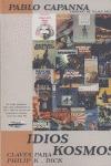 IDIOS KOSMOS: CLAVES PARA PHILIP K. DICK