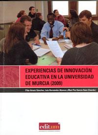 EXPERIENCIAS DE INNOVACIÓN EDUCATIVA EN LA UNIVERSIDAD DE MURCIA (2009)
