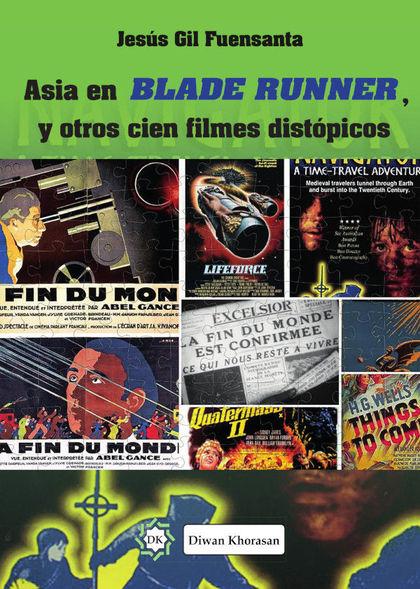 ASIA EN BLADE RUNNER, Y OTROS CIEN FILMES DISTÓPICOS.