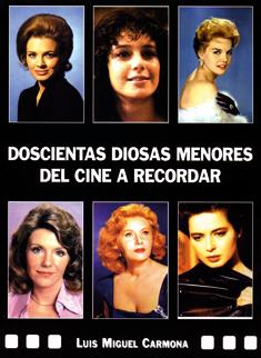 DOSCIENTAS DIOSAS MENORES DEL CINE A RECORDAR