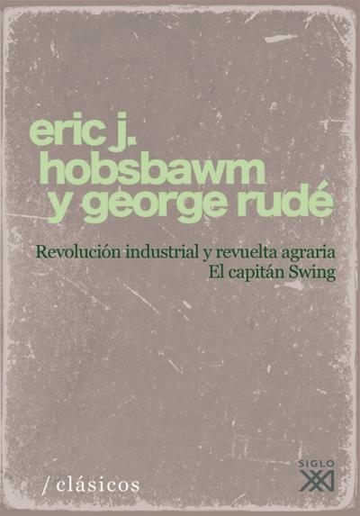 REVOLUCIÓN INDUSTRIAL Y REVUELTA AGRARIA : EL CAPITÁN SWING