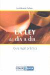 LA LEY DEL DÍA A DÍA: GUÍA LEGAL PRÁCTICA