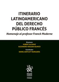 ITINERARIO LATINO AMERICANO DEL DERECHO PÚBLICO FRANCÉS. HOMENAJE AL PROFESOR FRANCK MODERNE