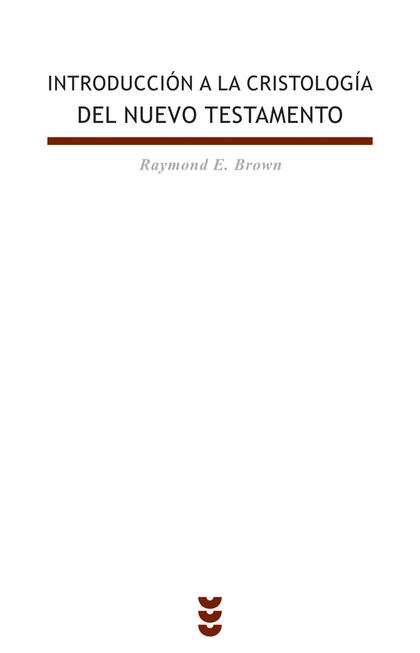 INTRODUCCIÓN A LA CRISTOLOGÍA DEL NUEVO TESTAMENTO