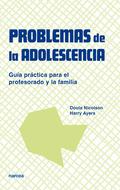 PROBLEMAS DE LA ADOLESCENCIA: GUÍA PRÁCTICA PARA EL PROFESORADO Y LA F