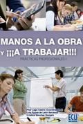 MANOS A LA OBRA Y ¡¡¡A TRABAJAR!!! : PRÁCTICAS PROFESIONALES I