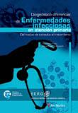 DIAGNÓSTICO DIFERENCIAL DE ENFERMEDADES INFECCIOSAS EN ATENCIÓN PRIMARIA: DEL MOTIVO DE CONSULT