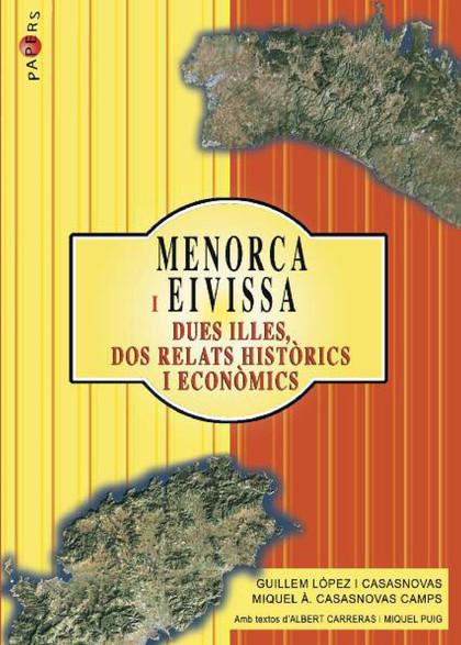 MENORCA I EIVISSA. DUES ILLES, DOS RELATS HISTÒRICS I ECONÒMICS