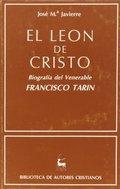 EL LEÓN DE CRISTO.. BIOGRAFÍA DEL VENERABLE FRANCISCO TARÍN