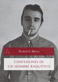 CONFESIONES DE UN HOMBRE RAQUÍTICO