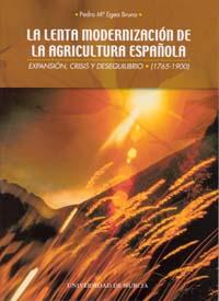 LA LENTA MODERNIZACIÓN DE LA AGRICULTURA ESPAÑOLA