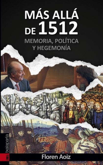 MAS ALLA DE 1512. MEMORIA, POLITICA Y HEGEMONIA