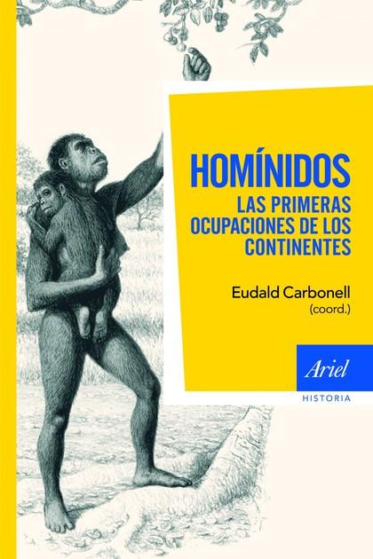 HOMÍNIDOS, LAS PRIMERAS OCUPACIONES DE LOS CONTINENTES.
