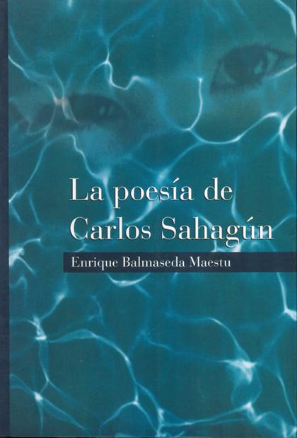 LA POESÍA DE CARLOS SAHAGÚN