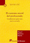 EL CONTRATO MORAL DEL PROFESORADO : CONDICIONES PARA UNA NUEVA ESCUELA