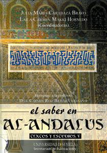 EL SABER EN AL-ANDALUS : TEXTOS Y ESTUDIOS V. HOMENAJE A LA PROFESORA DÑA. CARMEN RUIZ BRAVO-VI