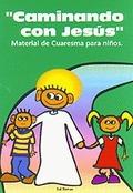 CAMINANDO CON JESUS. MATERIAL DE CUARESMA