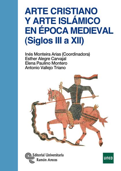 ARTE CRISTIANO Y ARTE ISLÁMICO EN ÉPOCA MEDIEVAL (SIGLOS III A XII)