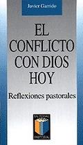 CONFLICTO CON DIOS HOY, EL. REFLEXIONES PASTORALES