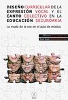 DISEÑO CURRICULAR DE LA EXPRESIÓN VOCAL Y EL CANTO COLECTIVO EN LA EDUCACIÓN SEC