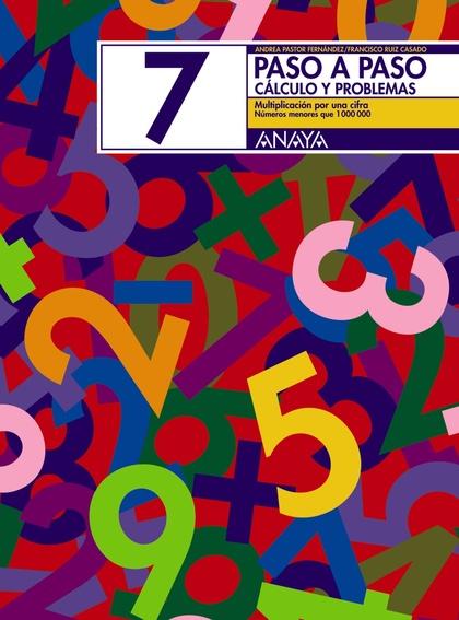 PASO A PASO, MATEMÁTICAS, CÁLCULO Y PROBLEMAS 7, EDUCACIÓN PRIMARIA, 2