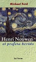 HENRI NOUWEN, EL PROFETA HERIDO