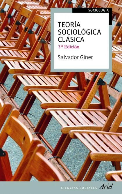 TEORÍA SOCIOLÓGICA CLÁSICA. 3ª EDICIÓN
