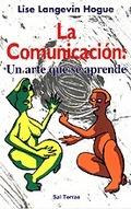 COMUNICACION, LA. UN ARTE QUE SE APRENDE